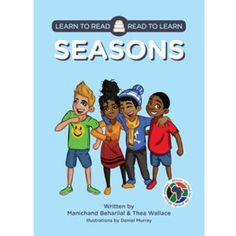 Learn to Read - Read to Learn: 'Seasons' by Manichand Beharilal and Thea Wallace, illustrated by Daniel Murray. Distributed by BK Publishing. Children Books, Learn To Read, Grade 1, Preschool, Family Guy, Classroom, Seasons, Writing, Education