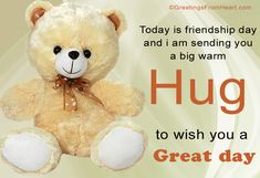 A big warm hug to say take care hugs friend teddy bear good morning good day greeting beautiful day friend greeting lovely day friend wishes Hug Day Quotes, Hugs And Kisses Quotes, Kissing Quotes, Hugs And Cuddles, Attitude Quotes, Good Morning Hug, Cute Good Morning Quotes, Morning Gif, Hug Pictures