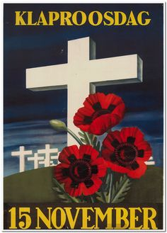 "Promotional poster for ""Klaproosdag"", a remembrance day to commemorate the soldiers from the British Commonwealth that were killed since the First World War. Image: Dark colored poster showing three red poppies on a grave on a war cemetery. A dark blue colored sky contrasts with the white crosses."