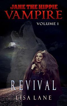 Jane, Volume 1: Revival (Jane the Hippie Vampire) by Lisa Lane http://www.amazon.com/dp/B00O0BNJRG/ref=cm_sw_r_pi_dp_gagPvb043J25H