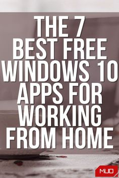 Looking to upgrade your home office? Here are some of the best apps for Windows 10 that you can get for free. #Windows #Windows10 #WindowsApps #Apps #Software #MicrosoftStore #RemoteWorking #WorkingFromHome #RemoteWork #HomeOffice