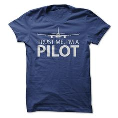 TRUST ME IM A PILOT! https://www.sunfrog.com/TRUST-ME-IM-A-PILOT-RoyalBlue.html?55884