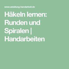 Häkeln lernen: Runden und Spiralen | Handarbeiten