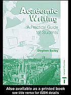 (eBook) Academic Writing : a Practical Guide for Students by Stephen Bailey