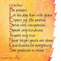 October blessings! For the app of uplifting wallpapers ~ www.everydayspirit.net xo #October #kindness