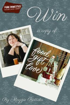 Read the review of Food Gift Love by Maggie Battista, and enter to win a copy on PunkDomestics.com