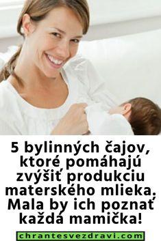 5 bylinných čajov, ktoré pomáhajú zvýšiť produkciu materského mlieka. Mala by ich poznať každá mamička!