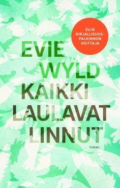 Kaikki laulavat linnut - Evie Wyld - #kirja