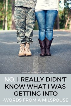 No, I Really Didn't Know What I Was Getting Into - Words from A Military Spouse. So true!