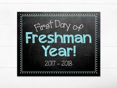 First Day of School Chalkboard Sign / Freshman Year / First