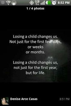 Losing a child changes us. Not just for the first few days, or weeks, or months. Losing a child changes us, not just for the first year, but for life. Pregnancy And Infant Loss, Molar Pregnancy, Ectopic Pregnancy, Missing My Son, Jean Christophe, Infant Loss Awareness, Grieving Mother, Grief Loss, Mantra