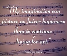 I'm a little obsessed with Clara Schumann right now. This fantastic quote sums it all up, really, don't you think? Cello Quotes, Hampton School, University Of Idaho, Fantastic Quotes, Associate Professor, Music Love, Classical Music, Right Now, Growing Up