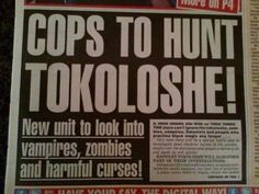 Only in South Africa do our police hunt zombies, vampires and tokoloshe