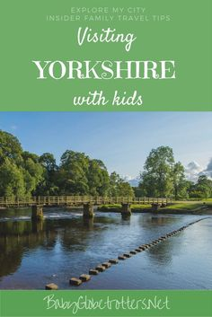Explore My City: Yorkshire  Guest blogger Jo from Kiddie Holidays reveals 5 mustn't miss highlights of England's largest county that kids will absolutely love | http://BabyGlobetrotters.Net