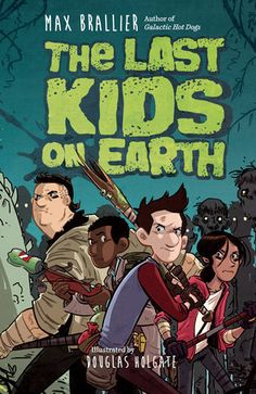 The Last Kids on Earth by Max Brallier | PenguinRandomHouse.com  Amazing book I had to share from Penguin Random House