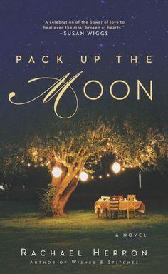 Pack Up the Moon (Rachael Herron)