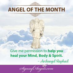 In order for Archangel Raphael to help you heal your mind, body and spirit, you must give him permission. Simply say out loud that you would like his help.  He is waiting to help. ~ Karen Borga, The Angel Lady
