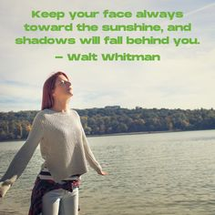 Always look towards the sunshine in your life. Happy Friday everyone! #Sunshine Fall Behind, Walt Whitman, Happy Friday, Sunshine, Marketing, Face, Nikko, The Face, Faces