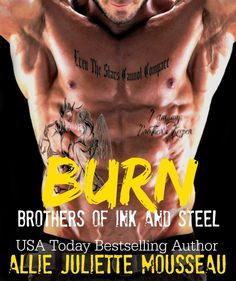 Best Book Boyfriends: COVER REVEAL!!! BURN (BROTHERS OF INK &STEEL)...BY...