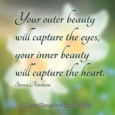 Your outer beauty.........