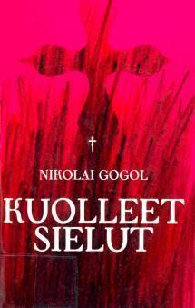 Kuolleet sielut   Kirjasampo.fi - kirjallisuuden kotisivu Nikolai Gogol, Literature, Neon Signs, Facts, Reading, Books, Historia, Literatura, Libros