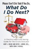 Free Kindle Book -  [Health & Fitness & Dieting][Free] Please Don't Die, But if You Do, What Do I Do Next?: A Practical and Cost Saving Guide for the Estate Executor Check more at http://www.free-kindle-books-4u.com/health-fitness-dietingfree-please-dont-die-but-if-you-do-what-do-i-do-next-a-practical-and-cost-saving-guide-for-the-estate-executor/