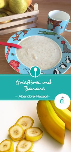 Grießbrei mit Banane für Babys ab dem 6. Monat. Abendbrei Rezept mit Grieß und Banane.