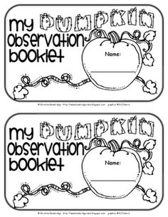 Observation booklet of the students to carry and write down what they see, feel and smell as we open up pumpkins. Teachers always love Book Freebie!