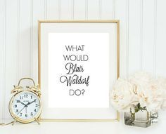 What would Blair Waldorf do  Printable Poster by GirlsstuffDesigns