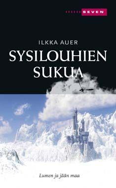 5€. Sysilouhien sukua - Lumen ja jään maa 1 – Ilkka Auer – kirjat – Rosebud.fi