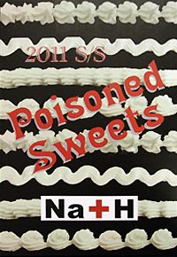 "Na+H 2011 S/S ""Poisoned Sweets"""