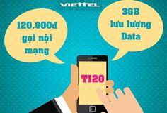 Gói T120 của Viettel ưu đãi 3GB Data và 120.000đ gọi nội mạng tha hồ lướt Facebook, nghe nhạc, chat,...và gọi cho thuê bao cùng mạng Viettel thỏa thích