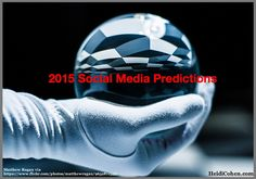 Here are the Top 10 2015 social media predictions and the challenges each social network faces. Included are 27 social media marketing tactics to help you.