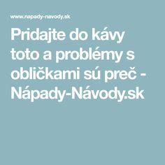 Pridajte do kávy toto a problémy s obličkami sú preč - Nápady-Návody.sk
