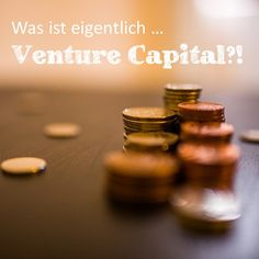 Was ist gleich nochmal Venture Capital?!