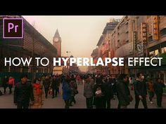 (14) How to Fake HYPERLAPSE Time Lapse Effect in Adobe Premiere Pro! (CC 2017 Tutorial) (SUPER EASY!) - YouTube