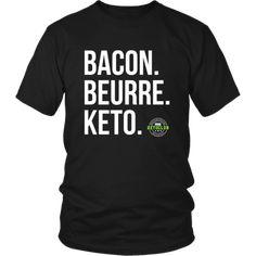 Bacon. Beurre. Keto. (Homme) Bacon, Sweatshirts, Mens Tops, T Shirt, Women, Fashion, Butter, Supreme T Shirt, Moda