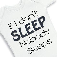 If I don't sleep nobody sleeps personalized by babyonesiesbynany, $12.50