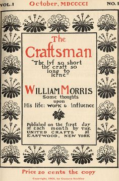 In Stickley began publishing The Craftsman, his periodical, through which he disseminated the ideas and styles of the British Arts & Crafts movement as well as his own work, first issue devoted to William Morris Arts And Crafts Furniture, Arts And Crafts House, Artist And Craftsman, Craftsman Style, Craftsman Houses, American Craftsman, Arts And Crafts Movement, Belle Epoque, Art Nouveau