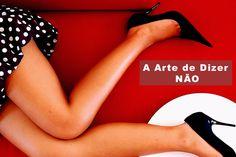 A Arte de Dizer NÃO | CBBlogers