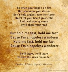 Mumford & Sons - Hopeless Wanderer they're such a good inspiration for my whole series