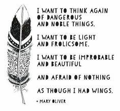 Mary Oliver Quotes, Beautiful, Tattoos, Tatuajes, Tattoo, Tattos, Tattoo Designs