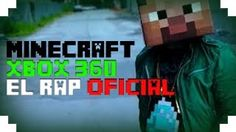 MineCraft Xbox360 - El Rap Oficial - YouTube