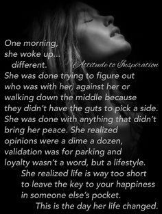 The Day Her Life Changed Forever Amazing Quotes, Great Quotes, Inspirational Quotes, Words Of Wisdom Quotes, Life Quotes To Live By, Wall Quotes, Me Quotes, Random Quotes, Queen Quotes