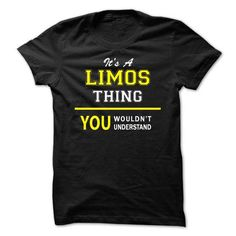 ITS A LIMOS THING, YOU WOULDNT UNDERSTAND !! T-SHIRTS, HOODIES (19$ ==► Shopping Now) #its #a #limos #thing, #you #wouldnt #understand #!! #shirts #tshirt #hoodie #sweatshirt #giftidea