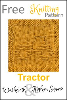 Tractors 404338872800369745 - Free Tractor Dishcloth or Afghan Square Knitting Pattern – Daisy and Storm Source by stamperdebbie Knitted Washcloth Patterns, Knitted Washcloths, Dishcloth Knitting Patterns, Knit Dishcloth, Knitted Blankets, Free Knitting, Baby Knitting, Beginner Knitting, Knitting Squares