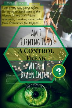 Am I turning into a control freak with a brain injury? Everything needs to be on my terms suddenly.
