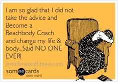 Beachbody Coach Funny Card - Need a Beachbody coach?---> meal plan, personal coaching and support Contact me http://www.fb.com/fitwithjen1