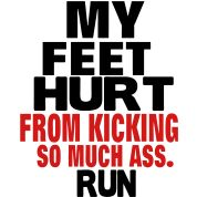 MY FEET HURTS FROM KICKING SO MUCH ASS. Tank Top | Spreadshirt | ID: 9833517