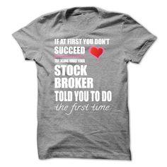Try doing what your STOCK BROKER T Shirt, Hoodie, Sweatshirt
